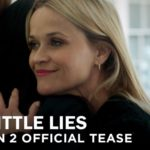 Here Is the Teaser Trailer for the Second Season of Big Little Lies That Nobody Needs