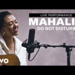"Mahalia – ""Do Not Disturb"" Live Performance 